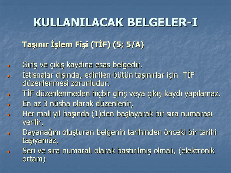 KULLANILACAK BELGELER-I Taşınır İşlem Fişi (TİF) (5; 5/A) ● Giriş ve çıkış kaydına esas belgedir.