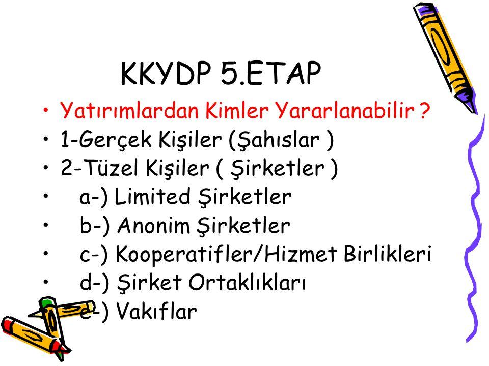 KKYDP 5.ETAP •Hangi Tür yatırımlar Desteklenir.