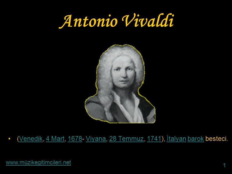 Antonio Vivaldi (1678-1741) Müzik Eğitimcileri Sitesi © 2006 www.muzikegitimcileri.net
