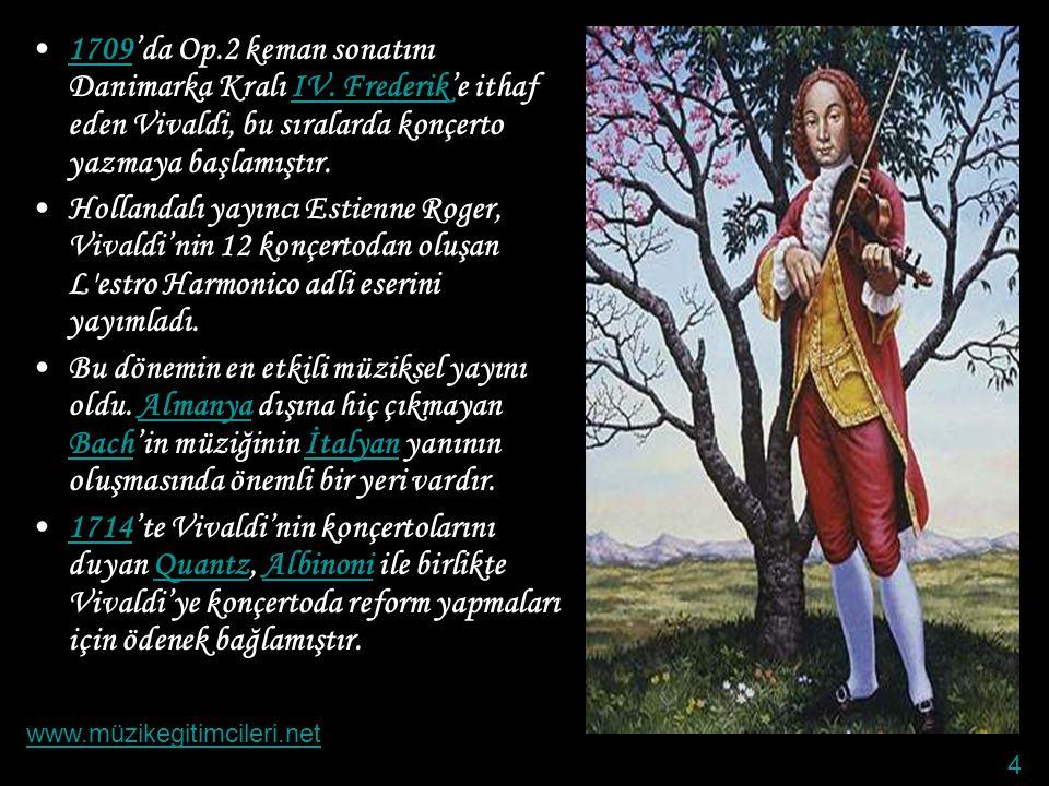 •Bir papaz eğitimi alan Antonio Vivaldi 1703 yılında resmen papazlık görevine atandı.