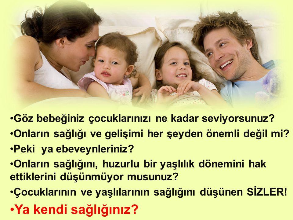 •Göz bebeğiniz çocuklarınızı ne kadar seviyorsunuz.