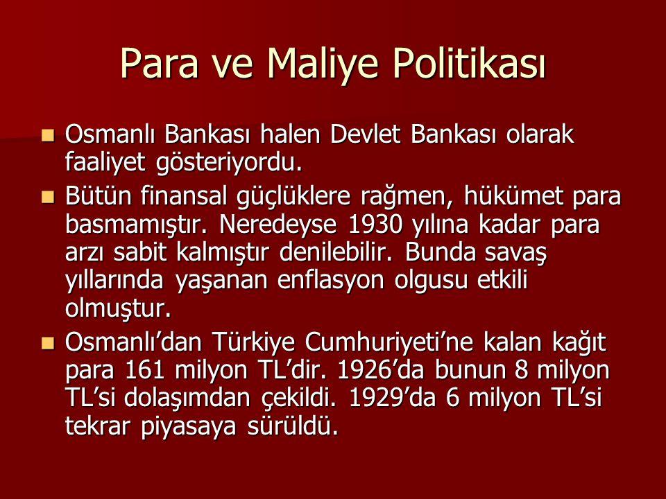 Para ve Maliye Politikası  Osmanlı Bankası halen Devlet Bankası olarak faaliyet gösteriyordu.