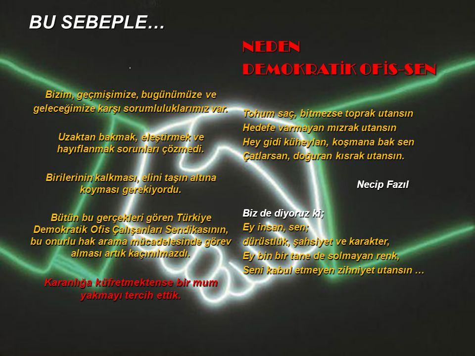 BU SEBEPLE… Bizim, geçmişimize, bugünümüze ve geleceğimize karşı sorumluluklarımız var. Uzaktan bakmak, eleştirmek ve hayıflanmak sorunları çözmedi. B