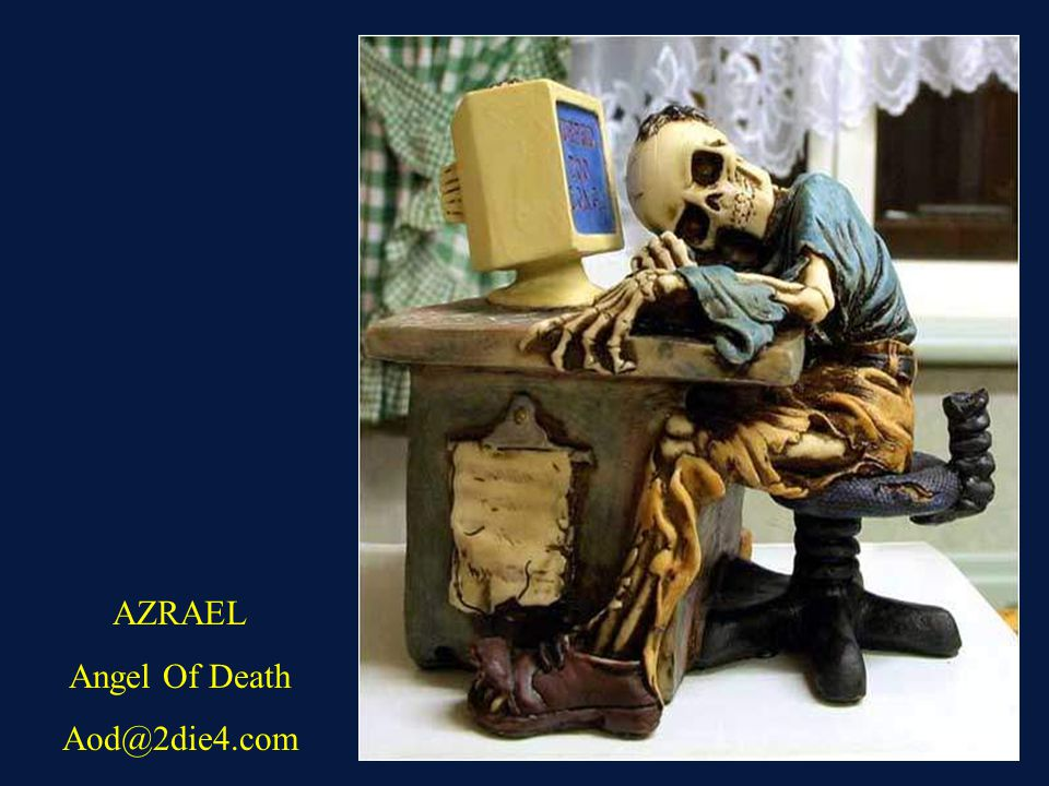 AZRAEL Angel Of Death Aod@2die4.com