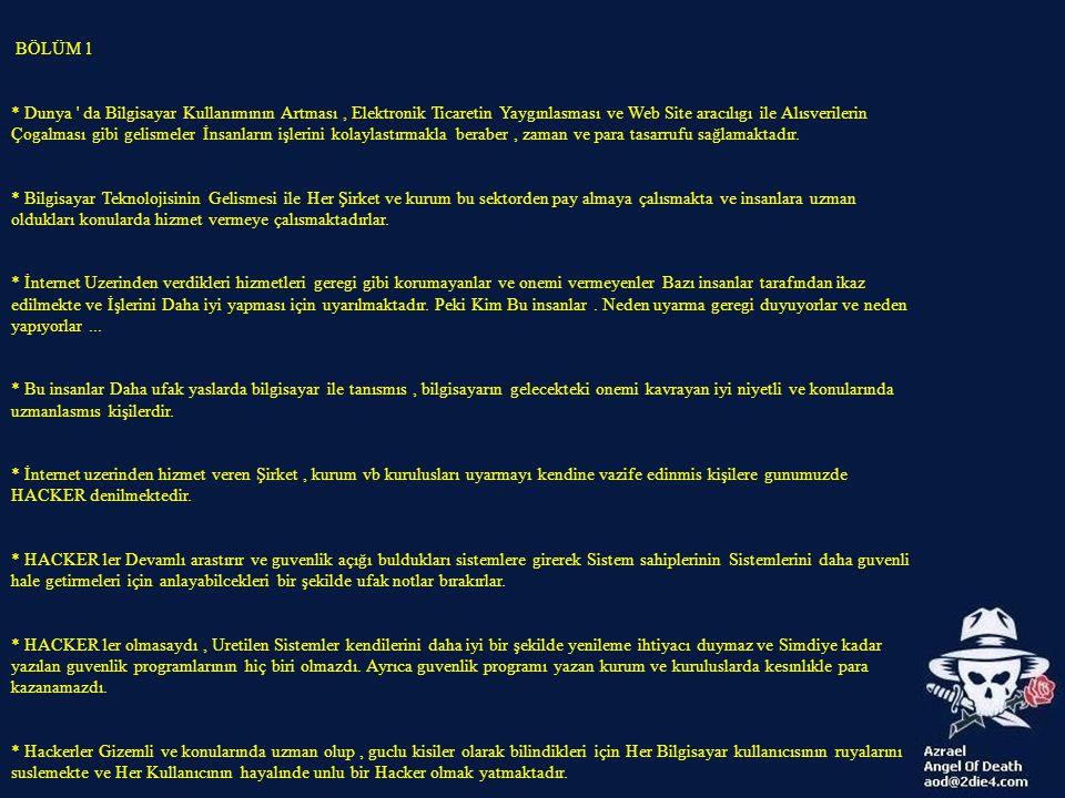 BÖLÜM 1 * Dunya ' da Bilgisayar Kullanımının Artması, Elektronik Ticaretin Yaygınlasması ve Web Site aracılıgı ile Alısverilerin Çogalması gibi gelism