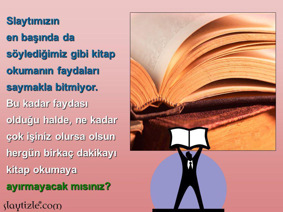Okuma, kelime hazinemizi artırmakta ve iletişim kabiliyetimize katkılarda bulunmaktadır. Kitap okumak insanlarla olan iletişim kapasitemizi artırır.