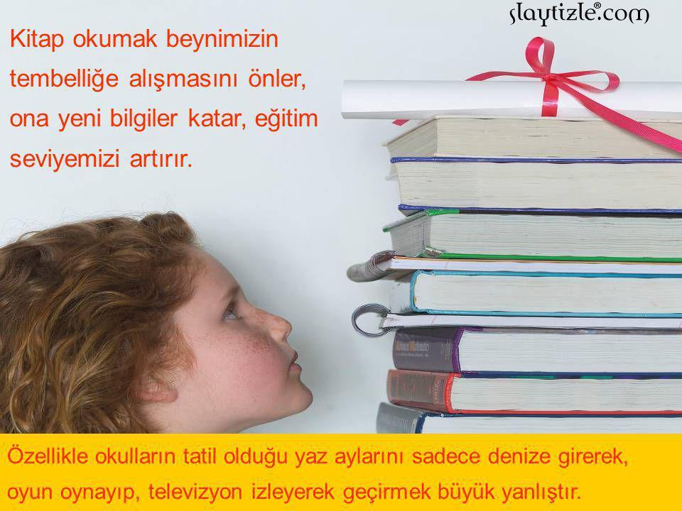Kitap okumak düşüncelerimizi geliştirir, zenginleştirir.