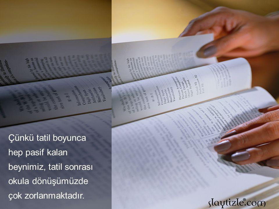 Okuma, kelime hazinemizi artırmakta ve iletişim kabiliyetimize katkılarda bulunmaktadır.