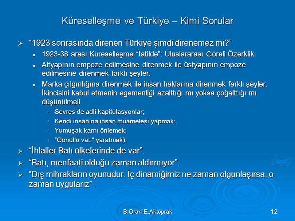 """B.Oran-E.Aktoprak12 Küreselleşme ve Türkiye – Kimi Sorular  """"1923 sonrasında direnen Türkiye şimdi direnemez mi?""""  1923-38 arası Küreselleşme """"tatil"""