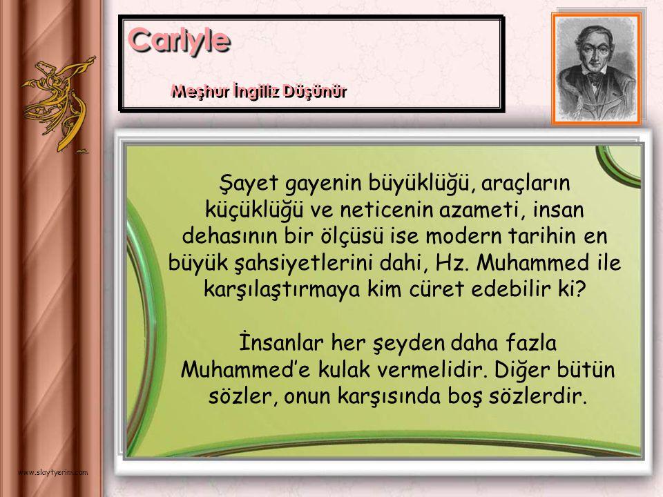 Hiç kimse Hz. Muhammed'in prensiplerinden daha ileri adım atamaz. Avrupa'ya nasip olan bütün başarılara rağmen bizim konulmuş olan bütün kanunlarımız,