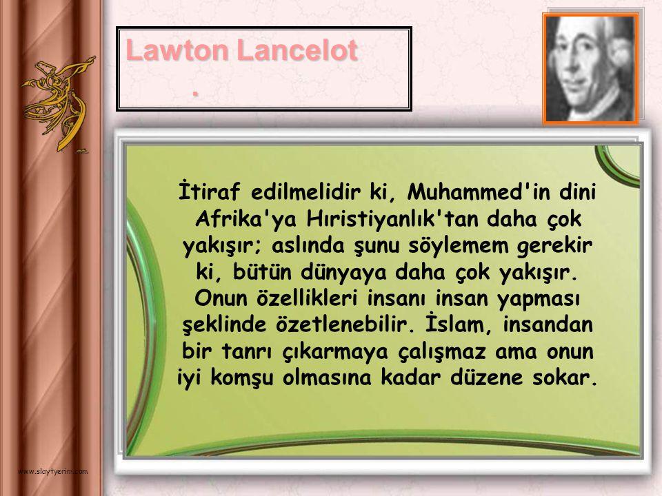 Dr. Gustave le Bon (Fransız sosyolog ve amatör fizikçi) İslamiyetten daha eski dinler, insanların ruhları üzerindeki hakimiyetlerini günden güne kaybe