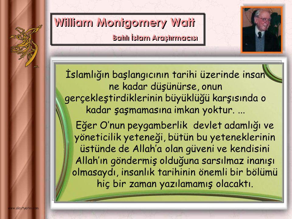 Hz. Muhammed (s.a.v.), ilk peygamberlerden uzanıp gelen yolun ışığını tamamlamış ve olgunluğa erdirmiştir. Roger Garaudy Fransız Komünist Partisi'nin