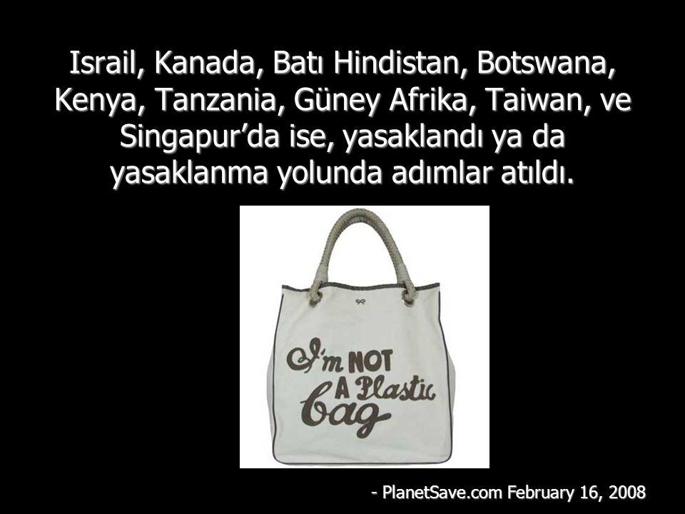 Israil, Kanada, Batı Hindistan, Botswana, Kenya, Tanzania, Güney Afrika, Taiwan, ve Singapur'da ise, yasaklandı ya da yasaklanma yolunda adımlar atıldı.