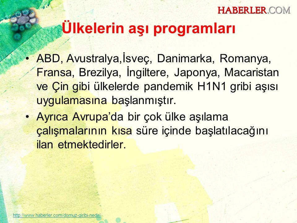 Ülkelerin aşı programları •ABD, Avustralya,İsveç, Danimarka, Romanya, Fransa, Brezilya, İngiltere, Japonya, Macaristan ve Çin gibi ülkelerde pandemik
