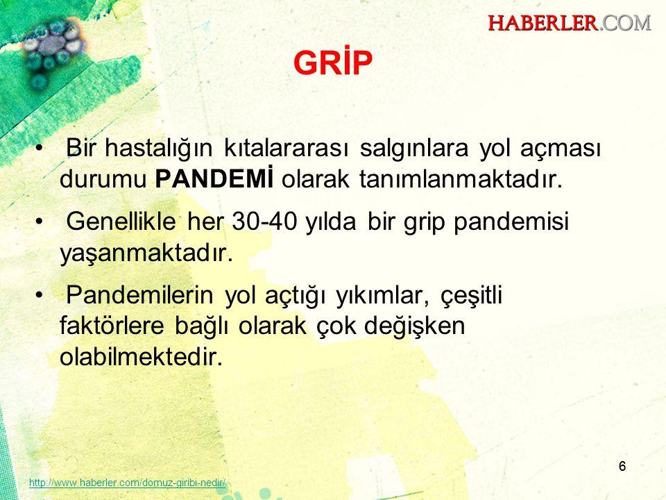 6 GRİP •Bir hastalığın kıtalararası salgınlara yol açması durumu PANDEMİ olarak tanımlanmaktadır. •Genellikle her 30-40 yılda bir grip pandemisi yaşan