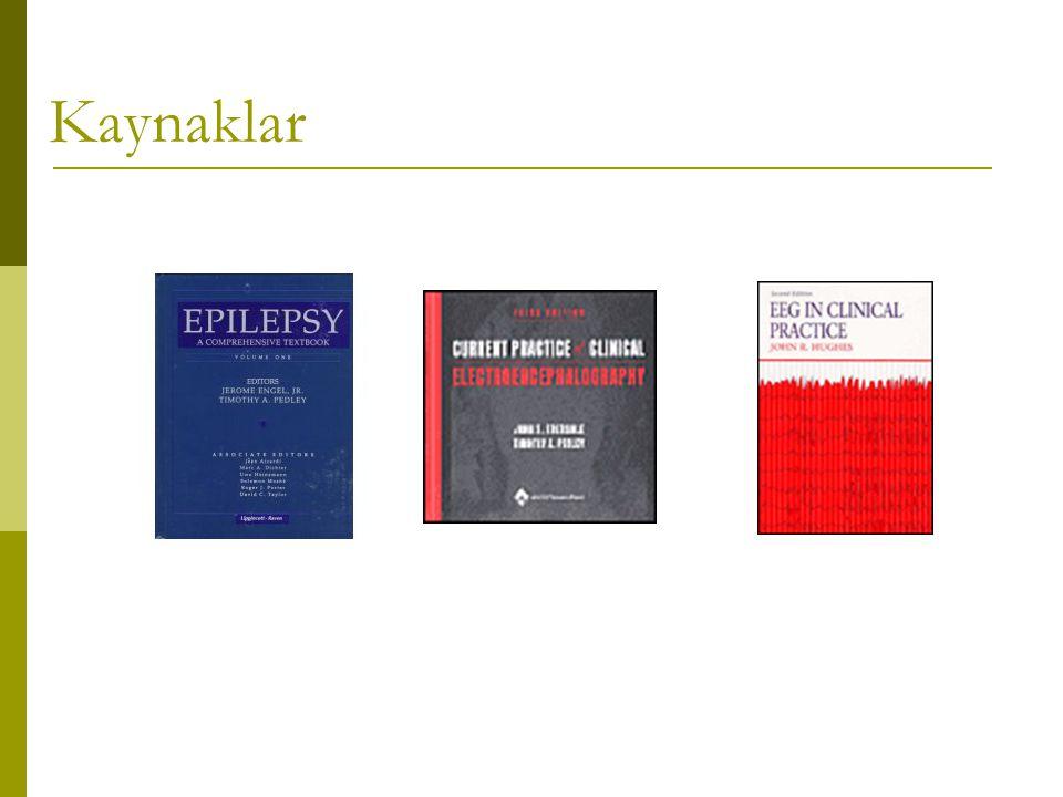 Rekürrens riski ve EEG anormalliği EEGSayıRekürrens(%) Normal EEG16542 (25) Anormal EEG10356 (54) Epileptiform8349 (59) Nonepileptiform207 (34) Toplam26898 (37) Shinnar, 1994
