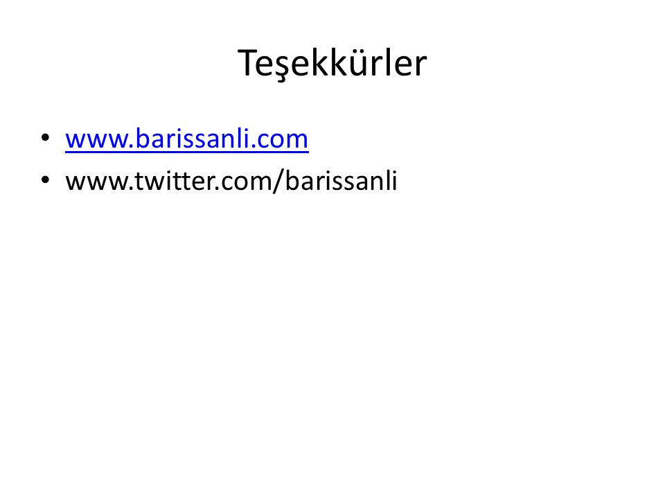 Teşekkürler • www.barissanli.com www.barissanli.com • www.twitter.com/barissanli