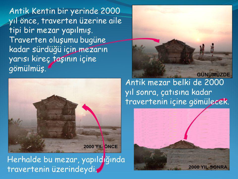 Roma döneminde, travertenlerin üstündeki düzlük üzerine Hierapolis Antik Kenti kurulmuştur.