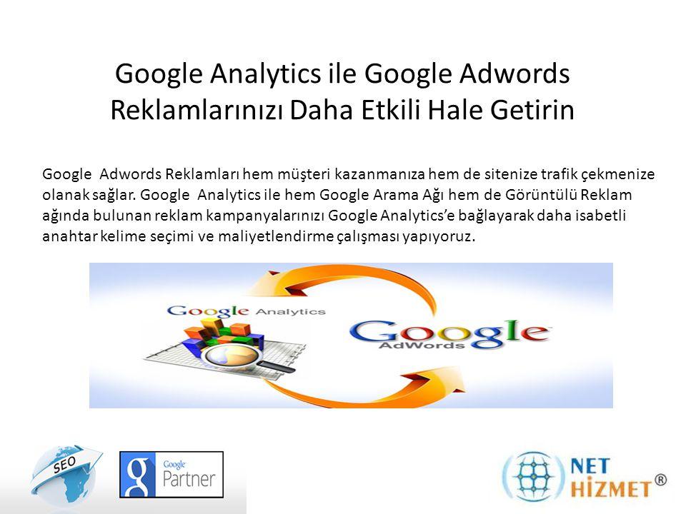 Google Analytics ile Google Adwords Reklamlarınızı Daha Etkili Hale Getirin Google Adwords Reklamları hem müşteri kazanmanıza hem de sitenize trafik çekmenize olanak sağlar.