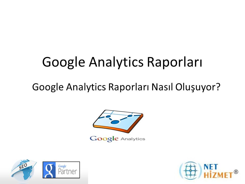 Google Analytics raporlarının oluşması için de öncelikle siteniz için Google Analytics hesabı kuruyoruz.
