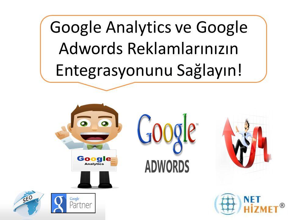 Google Adwords Reklamlarınızı Google Analytics Aracı ile Entegre Edin.