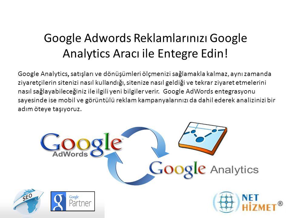 Google Adwords Reklamlarınızı Google Analytics Aracı ile Entegre Edin! Google Analytics, satışları ve dönüşümleri ölçmenizi sağlamakla kalmaz, aynı za