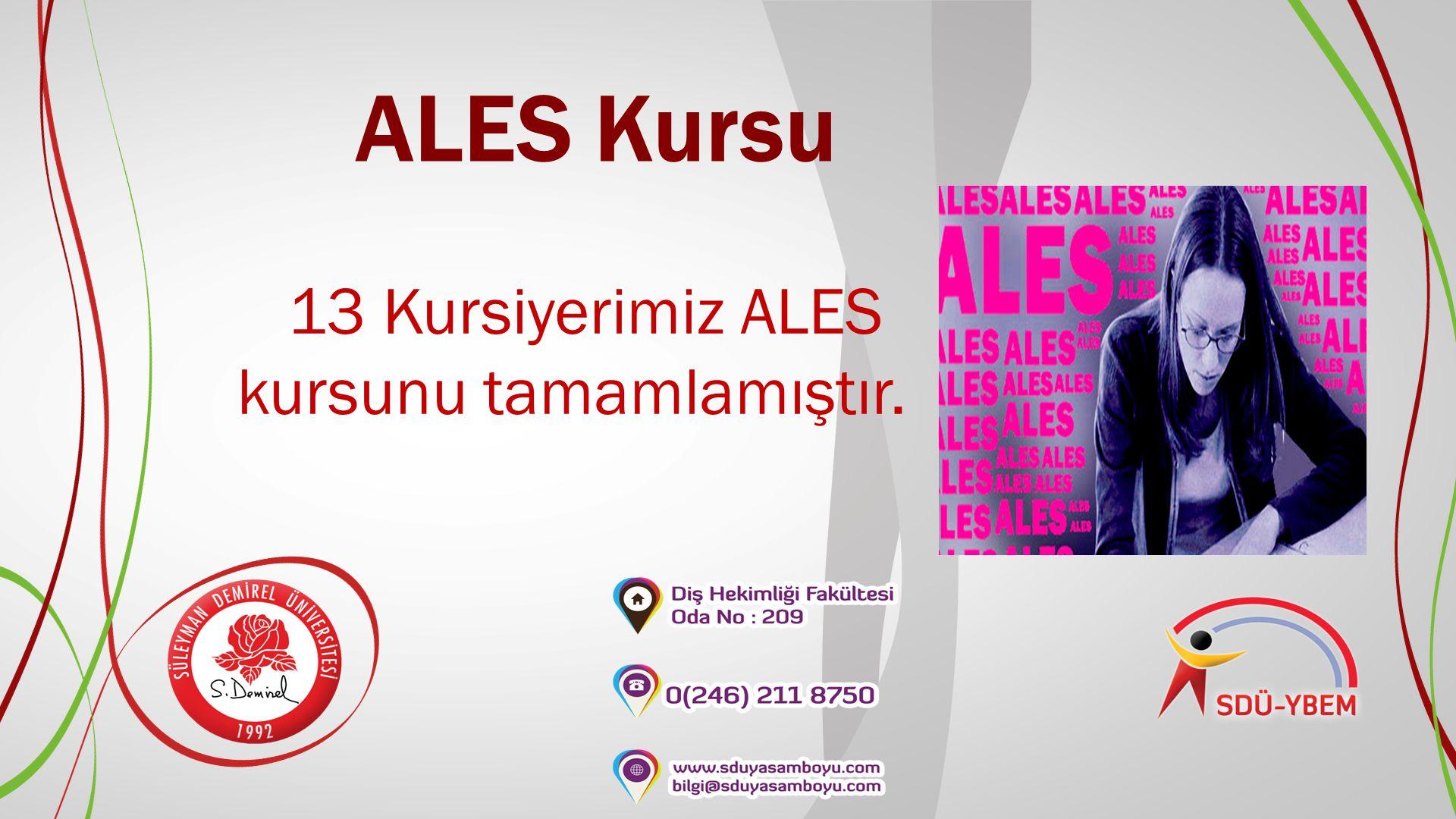ALES Kursu 13 Kursiyerimiz ALES kursunu tamamlamıştır.