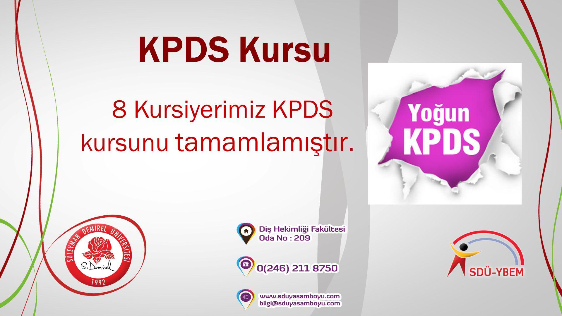 KPDS Kursu 8 Kursiyerimiz KPDS kursunu tamamlamıştır.