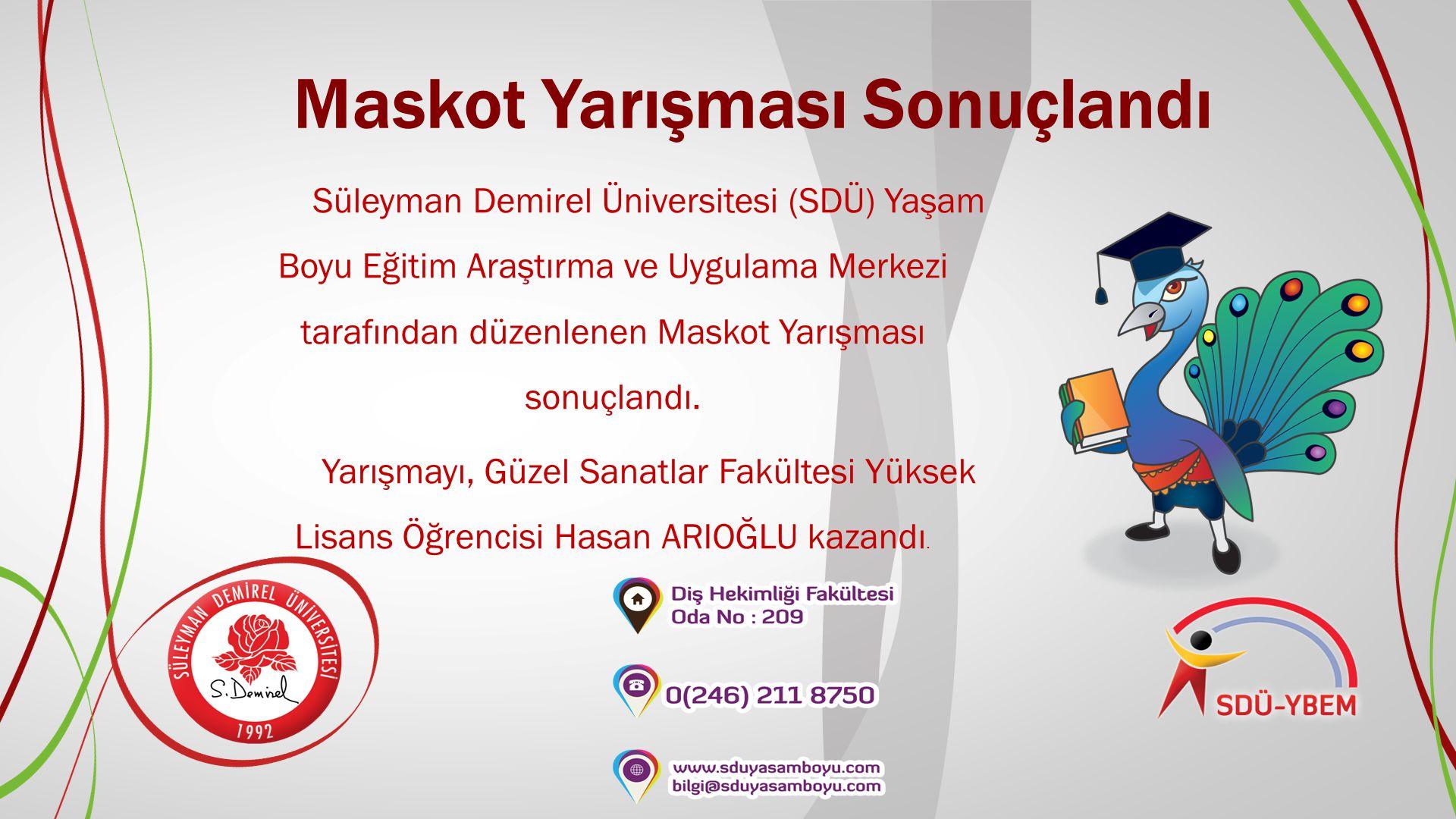 Maskot Yarışması Sonuçlandı Süleyman Demirel Üniversitesi (SDÜ) Yaşam Boyu Eğitim Araştırma ve Uygulama Merkezi tarafından düzenlenen Maskot Yarışması