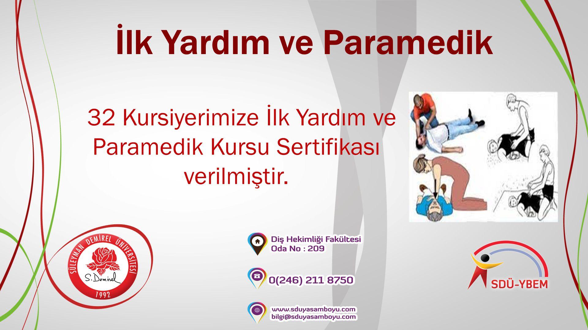 İlk Yardım ve Paramedik 32 Kursiyerimize İlk Yardım ve Paramedik Kursu Sertifikası verilmiştir.