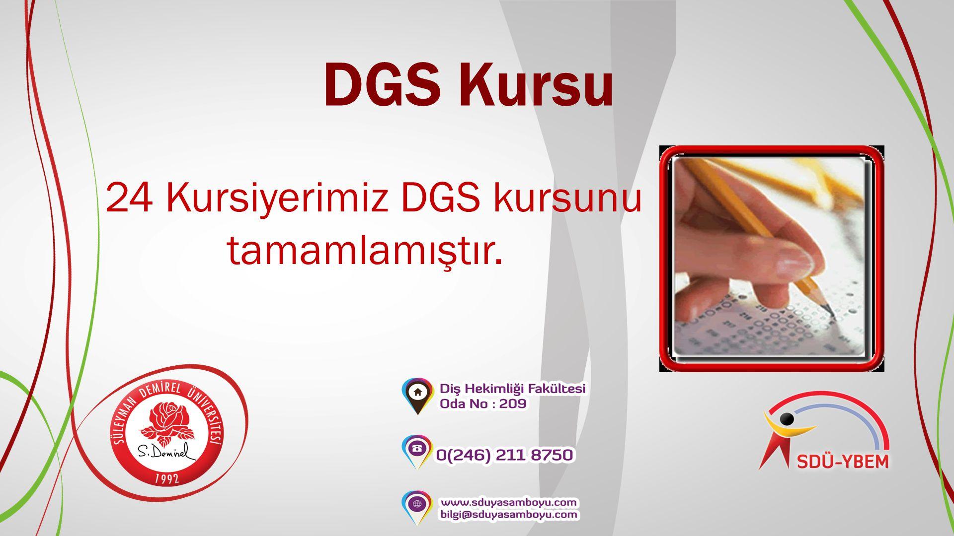 DGS Kursu 24 Kursiyerimiz DGS kursunu tamamlamıştır.