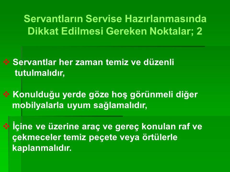 Servantların Servise Hazırlanmasında Dikkat Edilmesi Gereken Noktalar; 1  Servantlar ilgili istasyona yakın ve uygun bir yerde ve genel isteklere cev