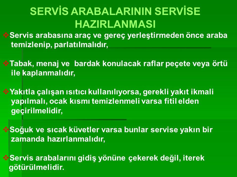 Servantların Servise Hazırlanmasında Dikkat Edilmesi Gereken Noktalar; 2  Servantlar her zaman temiz ve düzenli tutulmalıdır,  Konulduğu yerde göze