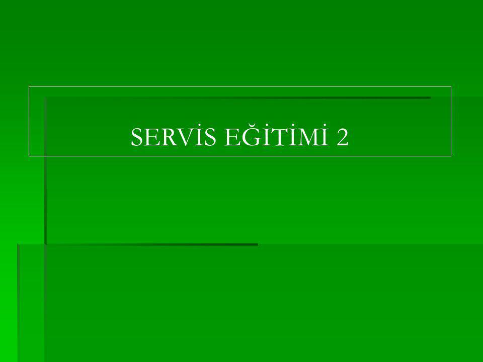 SERVİS EĞİTİMİ 2