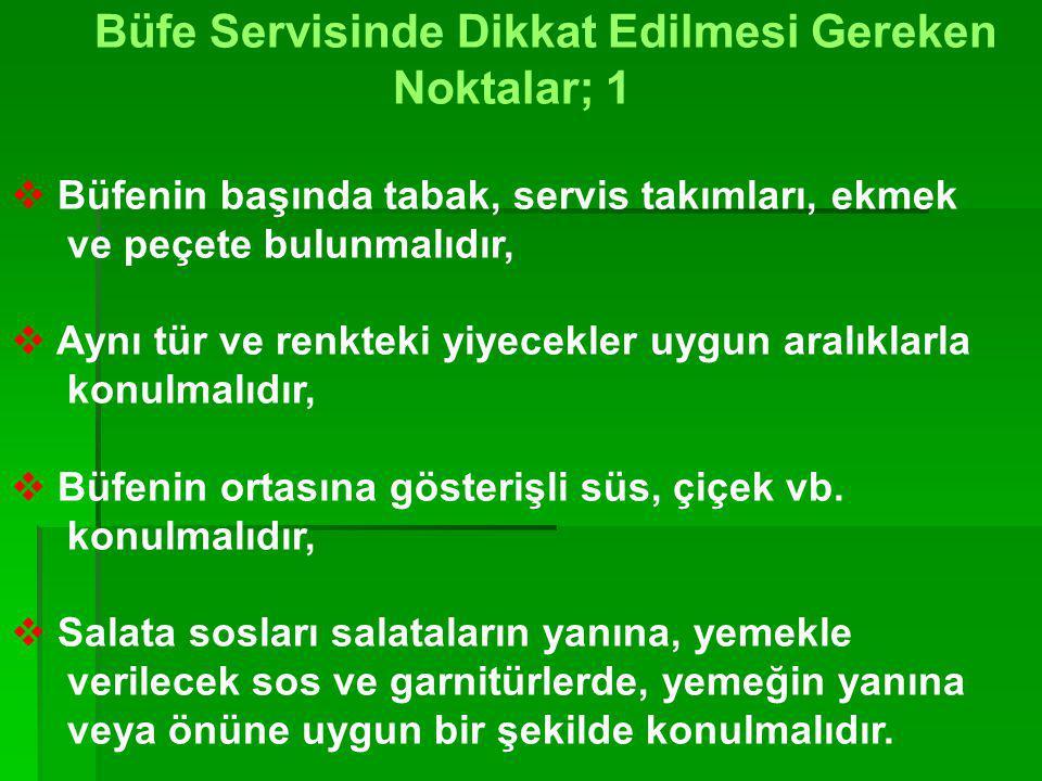 Türk Usulü Serviste Dikkat Edilmesi Gereken Noktalar;  Konukların önlerine soğuk tabak konulmalıdır,  Soğuk meze türü yemekleri tepsi veya servis ar