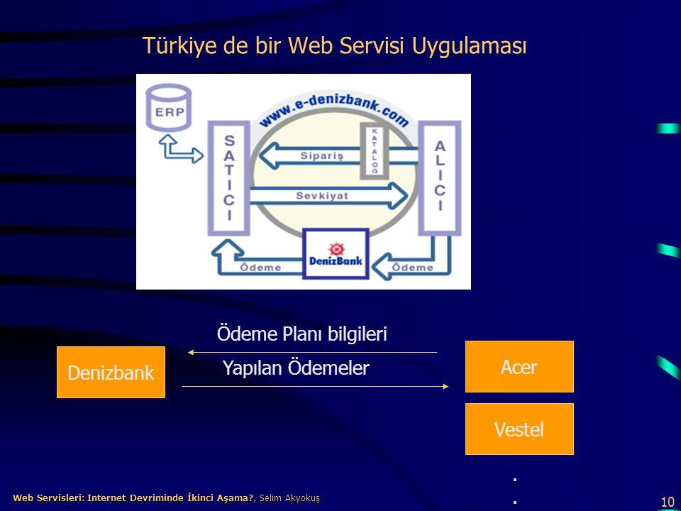 10 Web Servisleri: Internet Devriminde İkinci Aşama?, Selim Akyokuş Web Servisleri: Internet Devriminde İkinci Aşama?, Selim Akyokuş Türkiye de bir We