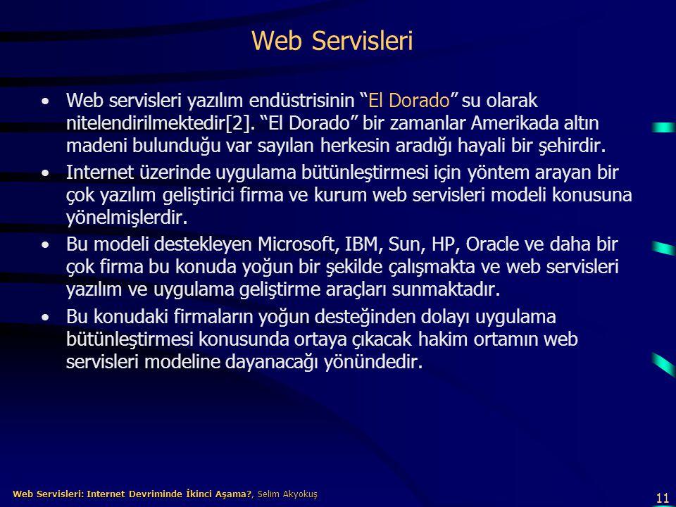 11 Web Servisleri: Internet Devriminde İkinci Aşama?, Selim Akyokuş Web Servisleri: Internet Devriminde İkinci Aşama?, Selim Akyokuş Web Servisleri •W