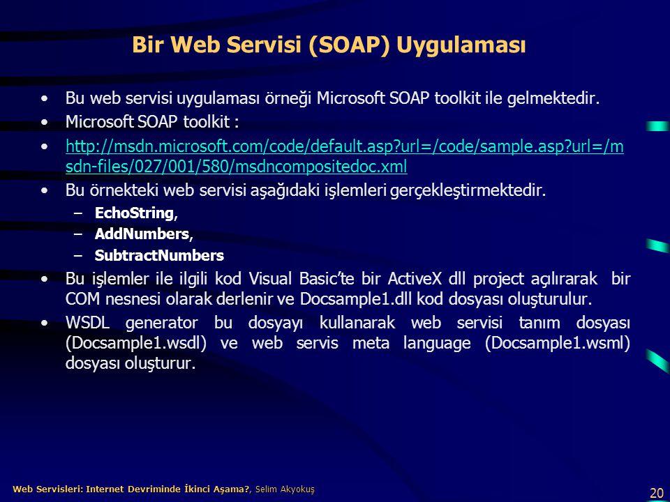 20 Web Servisleri: Internet Devriminde İkinci Aşama?, Selim Akyokuş Web Servisleri: Internet Devriminde İkinci Aşama?, Selim Akyokuş Bir Web Servisi (