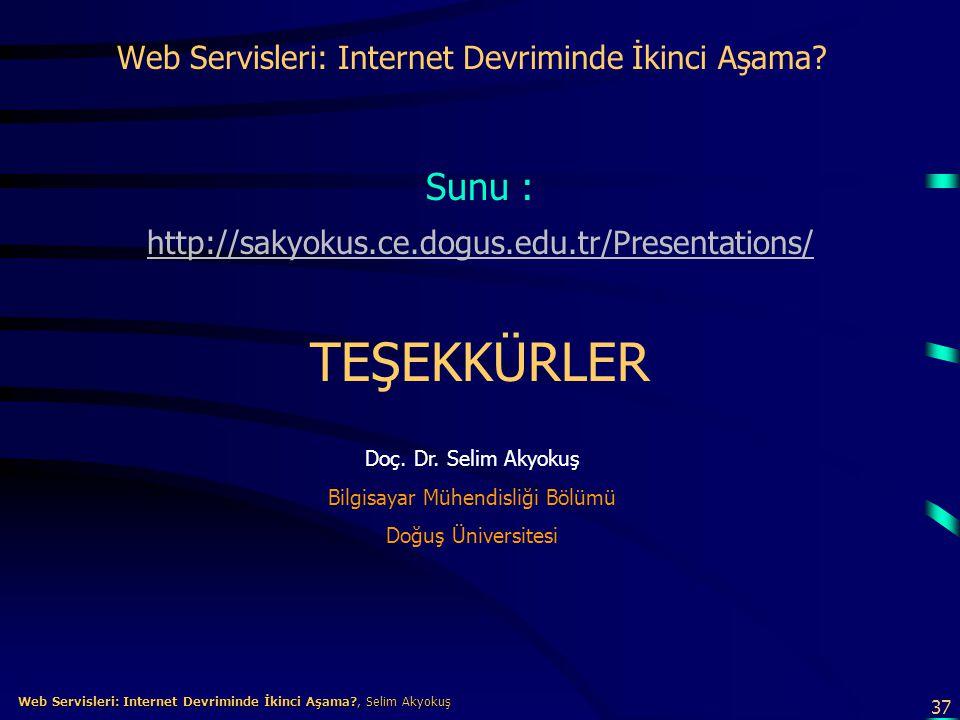 37 Web Servisleri: Internet Devriminde İkinci Aşama?, Selim Akyokuş Web Servisleri: Internet Devriminde İkinci Aşama?, Selim Akyokuş Web Servisleri: I