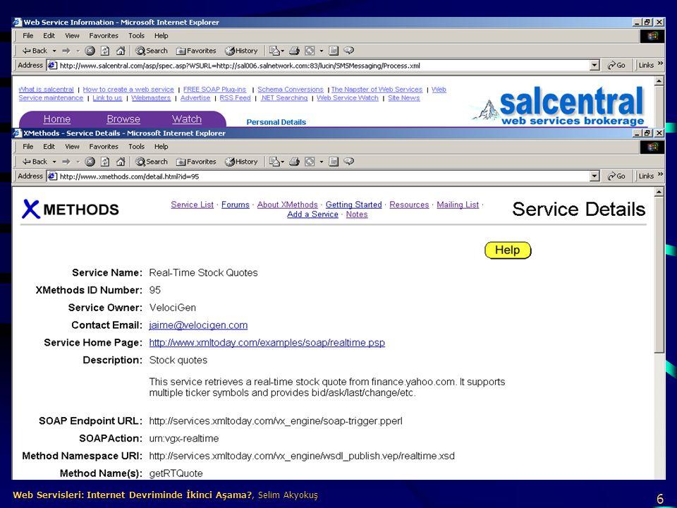 37 Web Servisleri: Internet Devriminde İkinci Aşama?, Selim Akyokuş Web Servisleri: Internet Devriminde İkinci Aşama?, Selim Akyokuş Web Servisleri: Internet Devriminde İkinci Aşama.