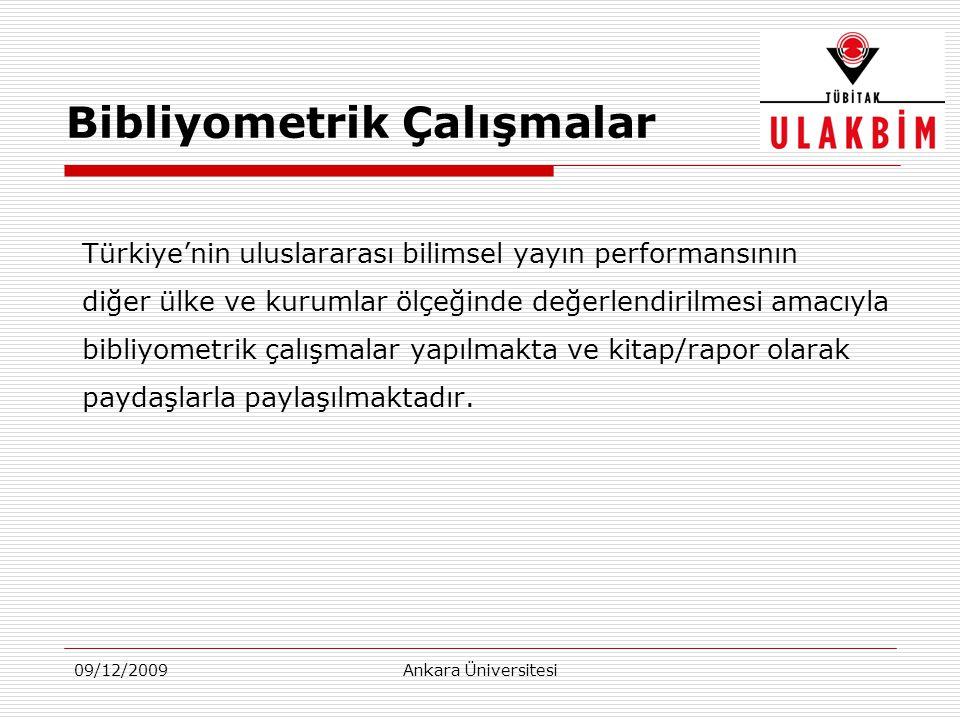 09/12/2009Ankara Üniversitesi Türkiye'nin uluslararası bilimsel yayın performansının diğer ülke ve kurumlar ölçeğinde değerlendirilmesi amacıyla bibliyometrik çalışmalar yapılmakta ve kitap/rapor olarak paydaşlarla paylaşılmaktadır.