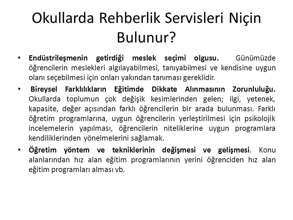 Okullarda Rehberlik Servisleri Niçin Bulunur.• Endüstrileşmenin getirdiği meslek seçimi olgusu.