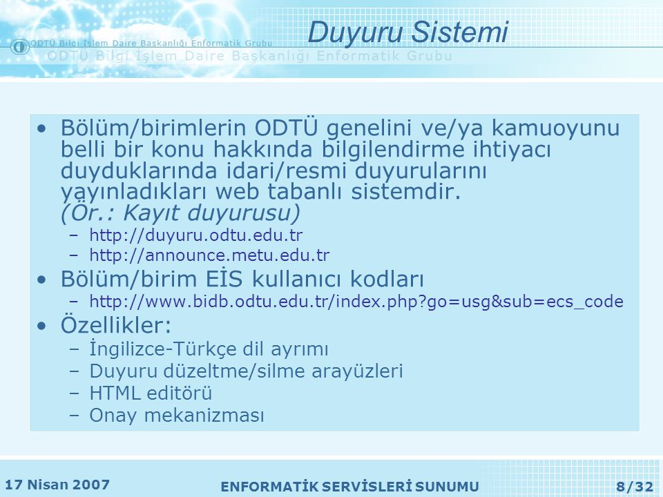 17 Nisan 2007 ENFORMATİK SERVİSLERİ SUNUMU9/32