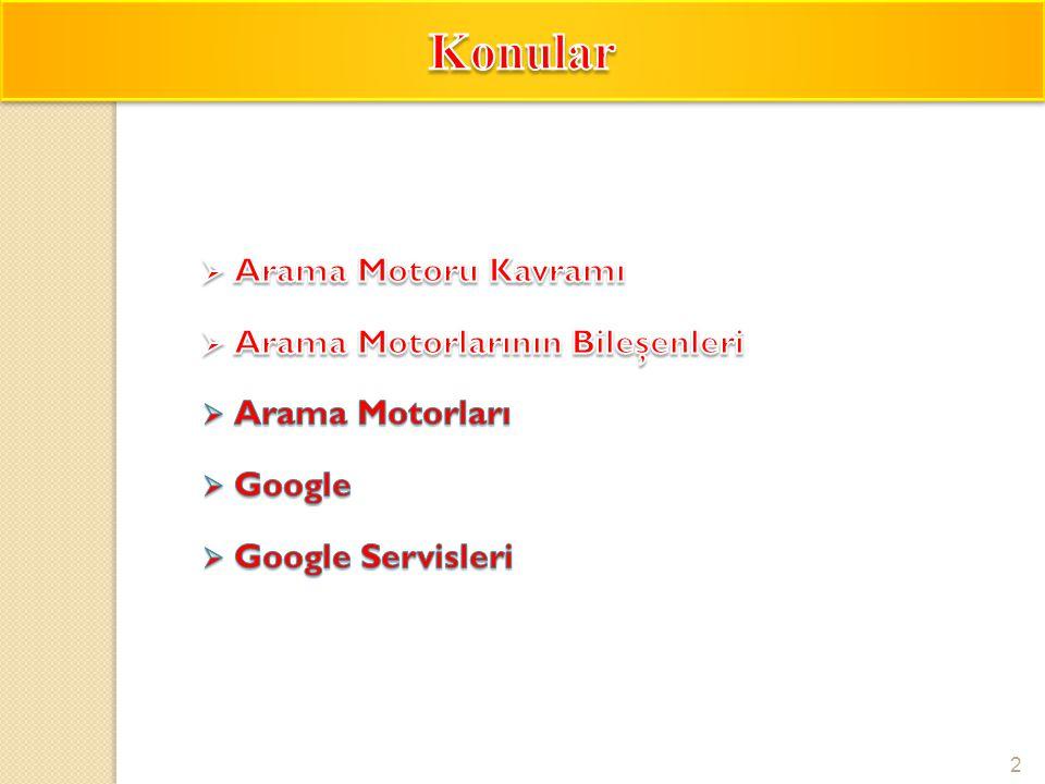 3  Arama motoru (search engine), dünyadaki hemen hemen tüm web sitelerini listeleyen, kategorilere ayıran, ve aranan bilgileri en kısa yoldan ve hızlı bir şekilde kullanıcıya ulaştıran internet tabanlı bir yazılımdır.