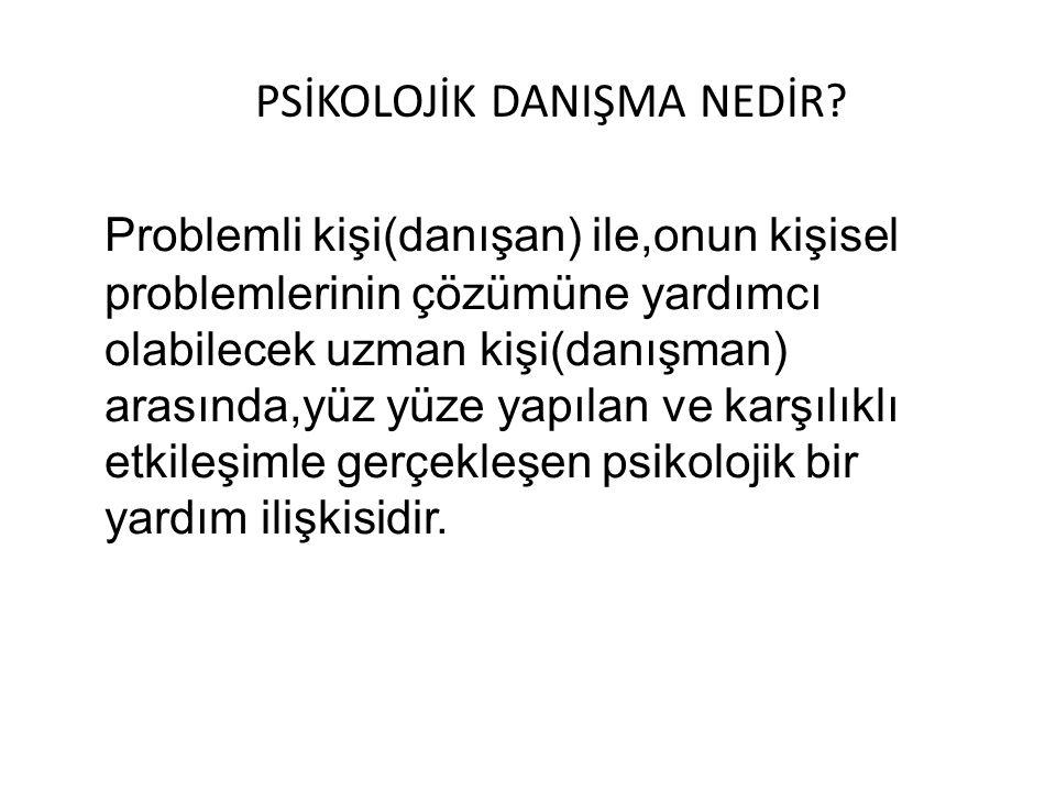 PSİKOLOJİK DANIŞMA NEDİR.