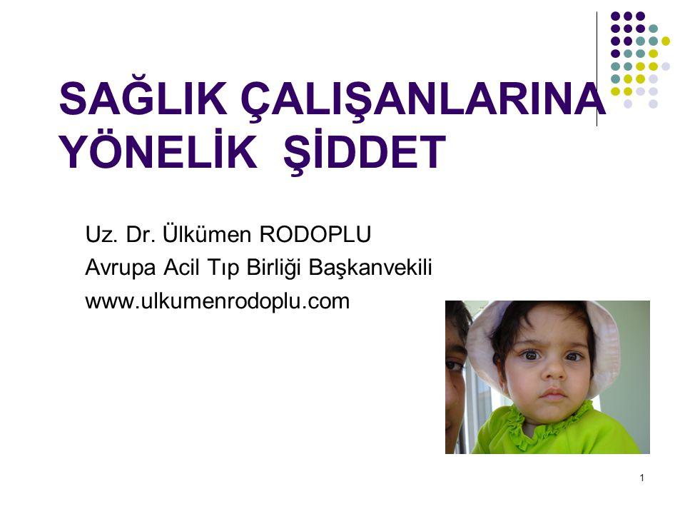1 SAĞLIK ÇALIŞANLARINA YÖNELİK ŞİDDET Uz.Dr.