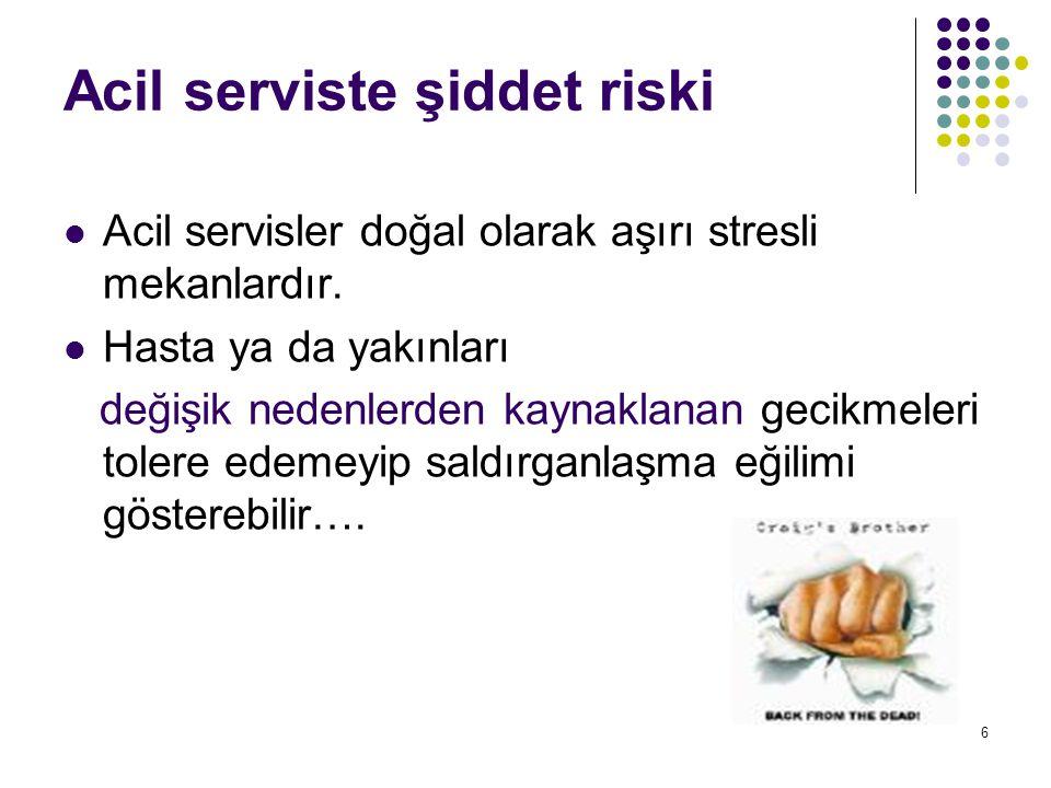 6  Acil servisler doğal olarak aşırı stresli mekanlardır.