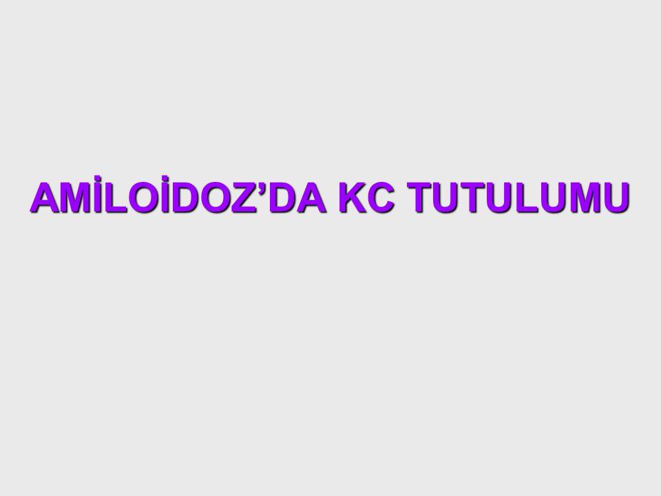AMİLOİDOZ'DA KC TUTULUMU