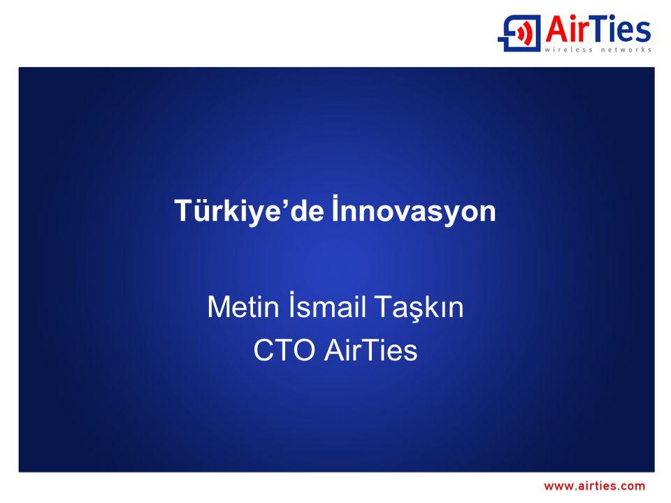 Türkiye'de İnnovasyon Metin İsmail Taşkın CTO AirTies