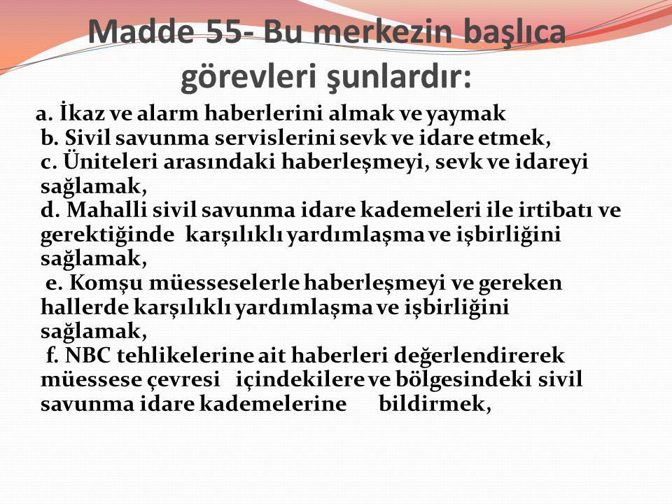 Madde 55- Bu merkezin başlıca görevleri şunlardır: a.